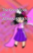 The Great Book of ADMINISTRATOR by SakuraHondaNyoJapan