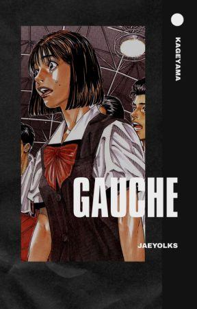 GAUCHE   KAGEYAMA by JAEYOLKS