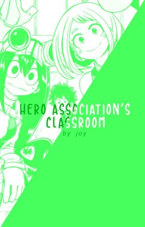 The Hero Association's Classroom [BNHA X Reader] by Author-Chan