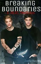 Breaking Boundaries - A Jace and Alec Fanficion  by comeagainjenxx