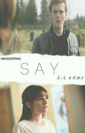 Say His Name by HanisSophia