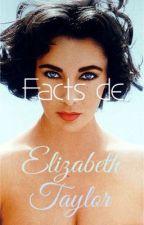 Facts de Elizabeth Taylor  by AiselPimpernut