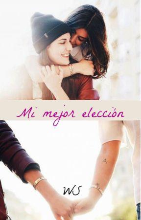 Mi Mejor Elección by _WordsOfSweetness_