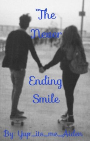 The Never Ending Smile by yup_its_me_aiden