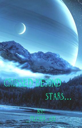Crossed Beyond Stars by _Player_02