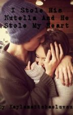 I Stole His Nutella And He Stole My Heart by Kaylamattsbaeluvsu