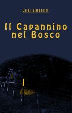 Il Capannino Nel Bosco by PercyMalone