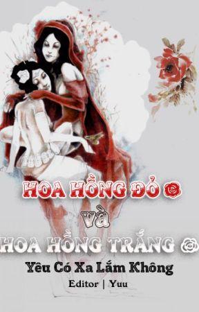 [BHTT] [Edited] Hoa Hồng Đỏ Và Hoa Hồng Trắng by Yumi_KJ