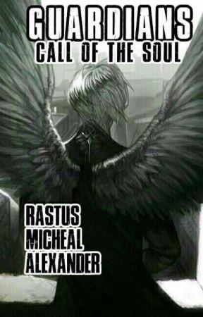 Call Of The Soul: A Guardians Novel by Rastus_Alexander