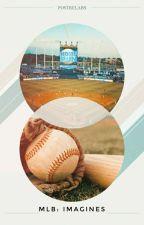 MLB﹕Iᴍᴀɢɪɴᴇs by -emjayyx