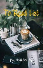 To Read List (Best Wattpad Stories) by HearteuSp
