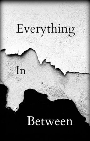 Everything In Between by Jkilmer