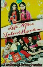 Life after Talent hunt ~ a MaNan FF by me_thewriter