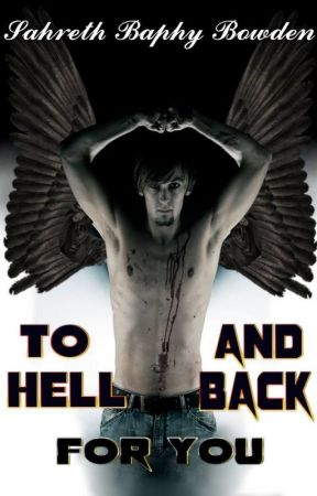 To Hell and Back for You by Baphy1428
