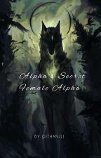 Alpha 's Secret Female Alpha by butterflys_dc