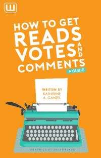 How To Get Reads, Votes, and Comments - A Guide cover