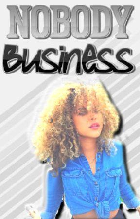 Nobody's Business by KayeKillaa