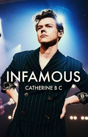 Infamous (A Harry Styles Fanfiction) by ccalianese
