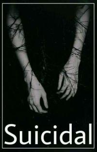 Suicidal 》TicciMask.||Terminada.|| cover