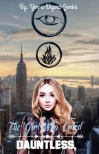 The Girl Who Cried Dauntless by yer-a-wizard-Jemini