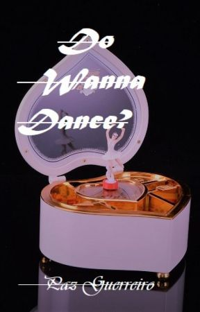 DO WANNA DANCE? by Pazguerreiro