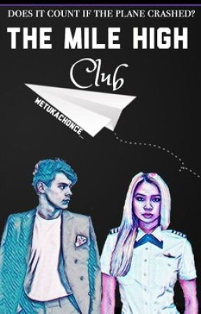 The Mile High Club (h.s - Slow Updates) by WeTukAChonce_