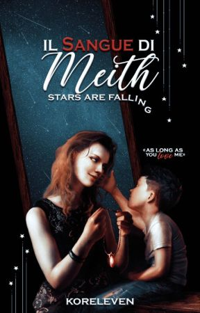 Il Sangue di Meith - Stars are Falling by koreleven