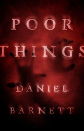 Poor Things (Wattys2018 Winner) by Daniel_Barnett