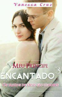 Meu Príncipe Encantado 3 (concluído) cover