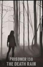 Prisoner 138; The Death Rain {The 100} [4] by AverieLynn