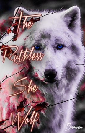 The Ruthless She Wolf by Brimiriam