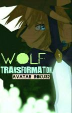 Wolf Transformations by Avatar_Roku32
