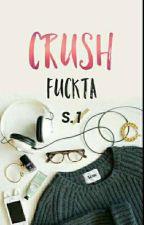 [ C ] Crush Fuckta |  S.1 by -taerkentut