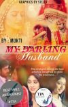 ✔️ My Darling Husband - Swasan ✔️ {Completed} cover