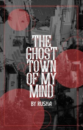 the ghost town of my mind by rushaining