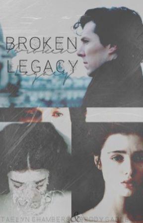 Broken Legacy ➵ Sherlock's Daughter by tae_chambers