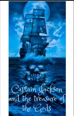 Captain Jackson and the treasure of the Gods by Historieskriver27
