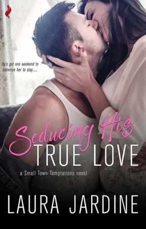 Seducing His True Love by LauraJardine