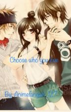 Choose  by Bitchy_waifu22