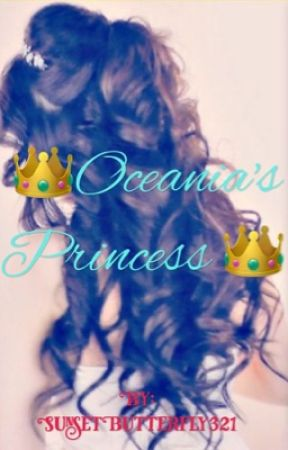 Oceania's Princess |Don't even bother reading it| by SunsetButterfly321