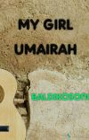 My Girl Umairah COMPLETE cover