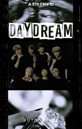 Daydream    bts fanfic [ON-HOLD] by rutofairie