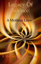 A Mothers Love - A Memoir of a Teenage Mom  by TeresaLyons8