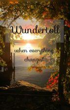 Wundertoll - When everything changed by gebundene