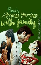 ARRANGED MARRIAGE WITH FAMILY(MANAN FF) by FLORARAJ