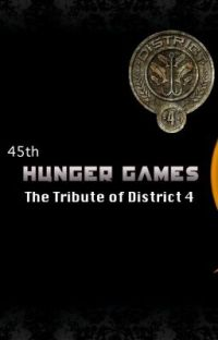 The 45th Hunger Games: The Tribute of District 4 (Watty Awards 2012 completed) cover