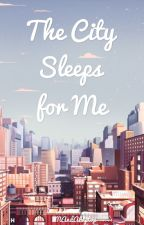 The City Sleeps for Me by MAndALaptop