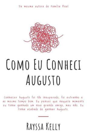 Como Eu Conheci Augusto by RayssaKelly4