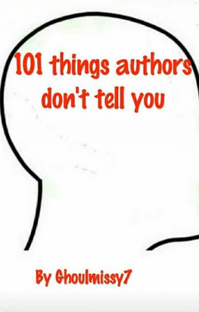 101 thing authors don't tell you by ghoulmissy7