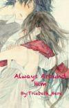 Always Around Him (Anime Story) cover